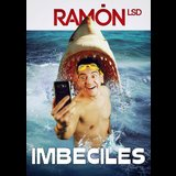 Ramón LSD - IMBÉCILES From Saturday 6 March to Saturday 27 March 2021